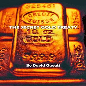 The Secret Gold Treaty